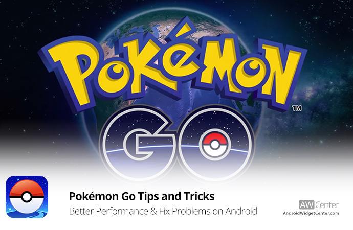 Pokemon-Go-Tips-and-Tricks-Better-Performance-&-Fix-Problems-on-Android