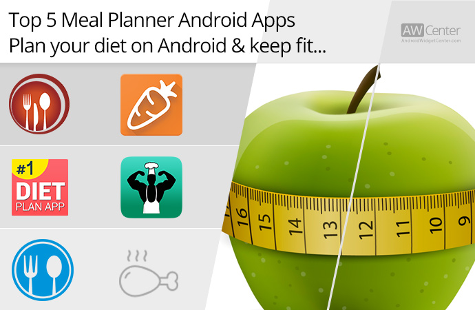 top 5 meal planner android apps plan your diet keep fit. Black Bedroom Furniture Sets. Home Design Ideas