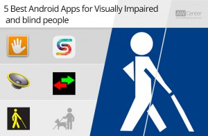 5 best android apps for visually impaired and blind people