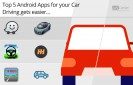 Top-5-Android-Apps-for-Car-Driving-Gets-Easier