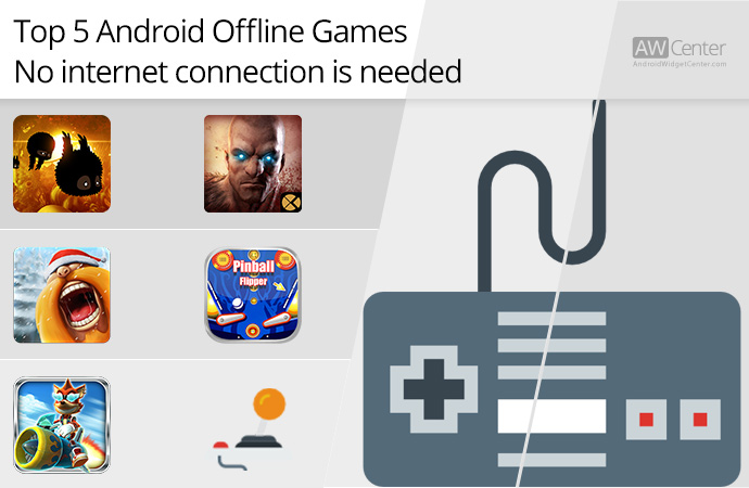 Top 5 Android Offline Games No Internet Connection is Needed