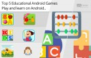 Top-5-Educational-Android-Games-for-Android-Play-&-Learn