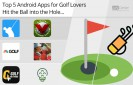 Top-5-Android-Apps-for-Golf-Lovers-Hit-the-Ball-into-the-Hole!