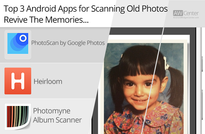 Top-3-Android-Apps-for-Scanning-Old-Photos-Revive-The-Memories!