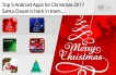 Top-5-Android-Apps-for-Christmas-2017-Santa-Clause-is-Back-in-Town!