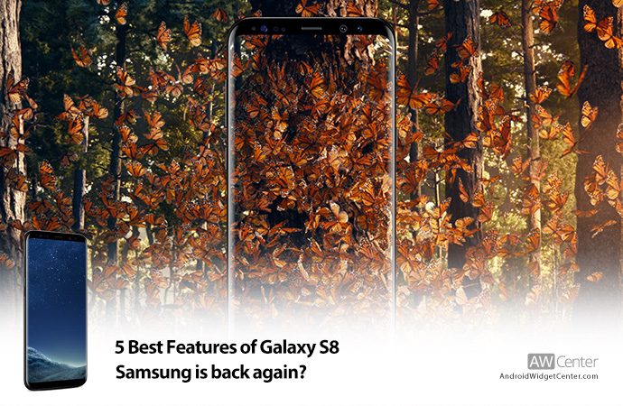 5-Best-Features-of-Galaxy-S8-Samsung-is-Back-Again