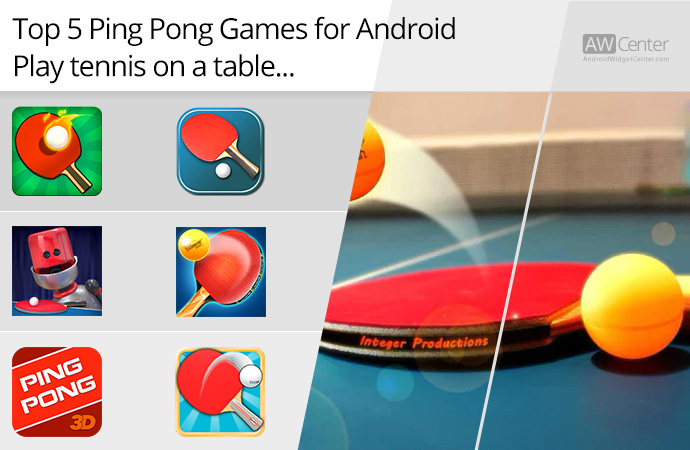 Top-5-Ping-Pong-Games-for-Android-Tennis-on-Table!