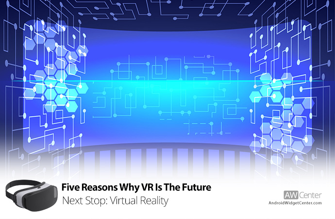 Five-Reasons-Why-VR-Is-The-Future
