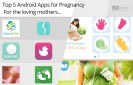 Top-5-Android-Apps-for-Pregnancy-For-the-Loving-Mothers!