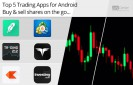 Top-Trading-Apps-for-Android-Buy-&-Sell-Shares-On-The-Go