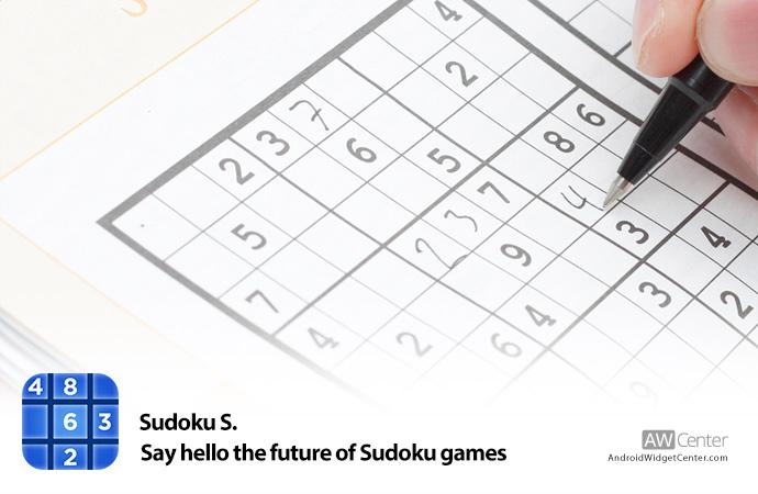 Sudoku S. - Say hello the future of Sudoku games