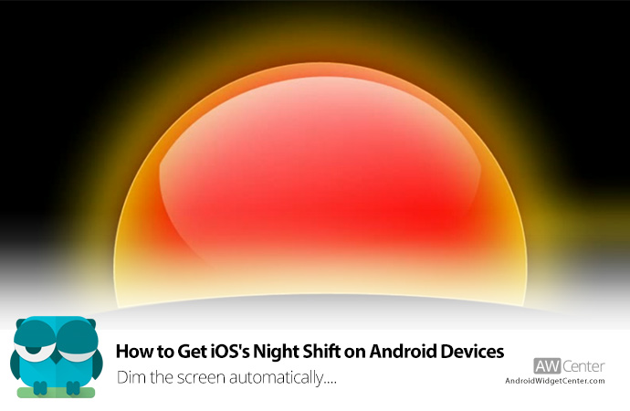How-to-Get-iOS's-Night-Shift-on-Android-Devices