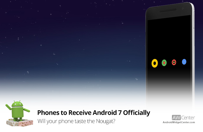 Phones-to-Receive-Android-7-Officially-Will-your-Phone-Taste-the-Nougat