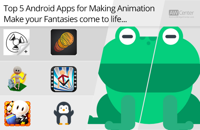 Top-5-Android-Apps-for-Making-Animation-Make-Your-Fantasies-Come-to-Life!