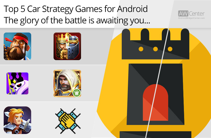 Top-5-Strategy-Games-for-Android-The-Glory-of-the-Battle-Is-Awaiting-You!