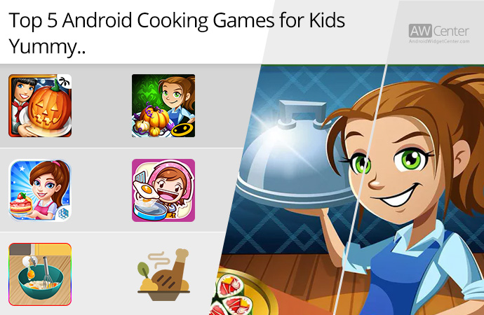 Top-5-Android-Cooking-Games-for-Kids-Yummy!