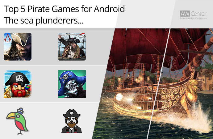 Top 5 Pirate Games For Android The Sea Plunderers
