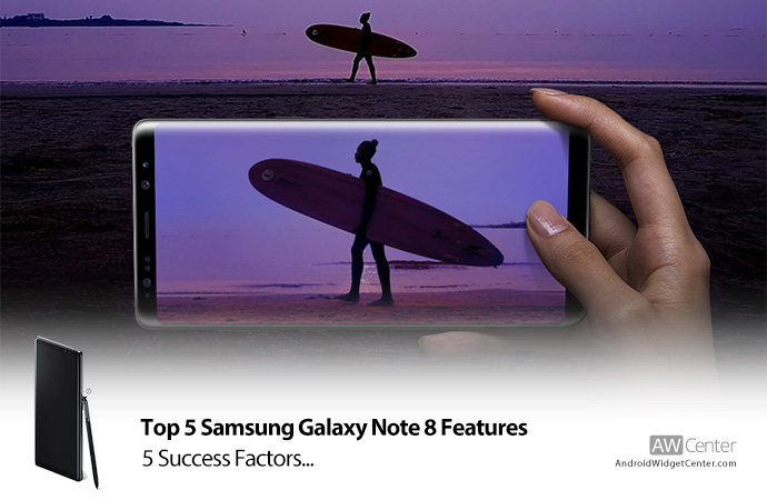 Top-5-Samsung-Galaxy-Note-8-Features-5-Success-Factors
