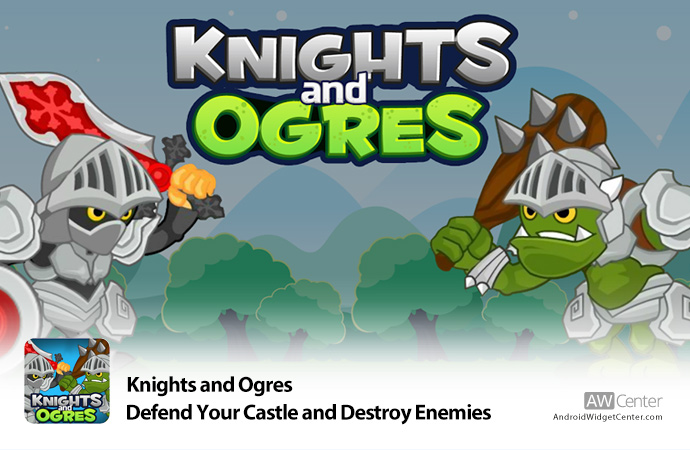 Knights-and-Ogres-Defend-Your-Castle-and-Destroy-Enemies
